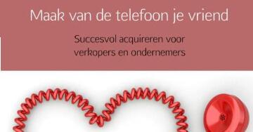 Koude acquisitie: maak van de telefoon je beste vriend