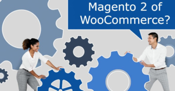 Magento 2 of WooCommerce?