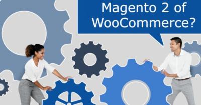 Magento 2 of WooCommerce?